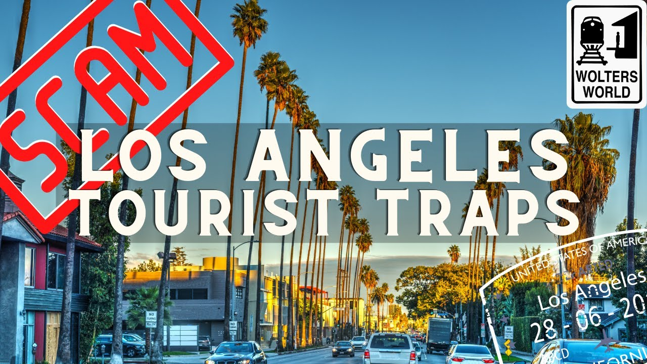 Tourist Traps & Scams in Los Angeles