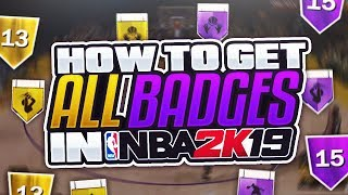 HOW TO GET EVERY BADGE IN NBA 2K19! THE BEST BADGE TUTORIAL! UNLOCK ALL NBA 2K19 BADGES IN MYCAREER