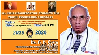 HOMOEO VISION 2020 | Ep. 1 | My Clinical Experience Treating MNDs | Ft. Dr. A. K.  Gupta