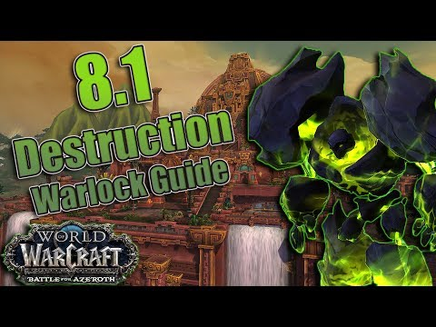 BFA - 8.1 DESTRUCTION Warlock DPS Guide! Azerite, Talents, Rotations and More! Raid and Mythic +!