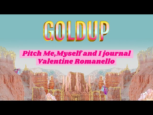 Goldup  - Pitch de Me Myself and I Journal par Valentine Romanello