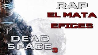 DEAD SPACE 3 II RAP II El mata Efigies II By: JL
