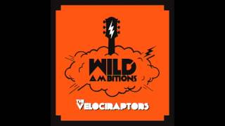 The Velociraptors - Wild Ambitions (Full EP)