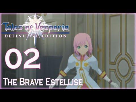 Tales Of Vesperia: Definitive Edition - (Part 2) The Brave Estellise