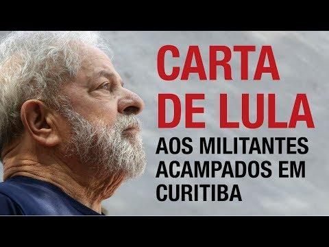 Carta de Lula aos militantes acampados em Curitiba
