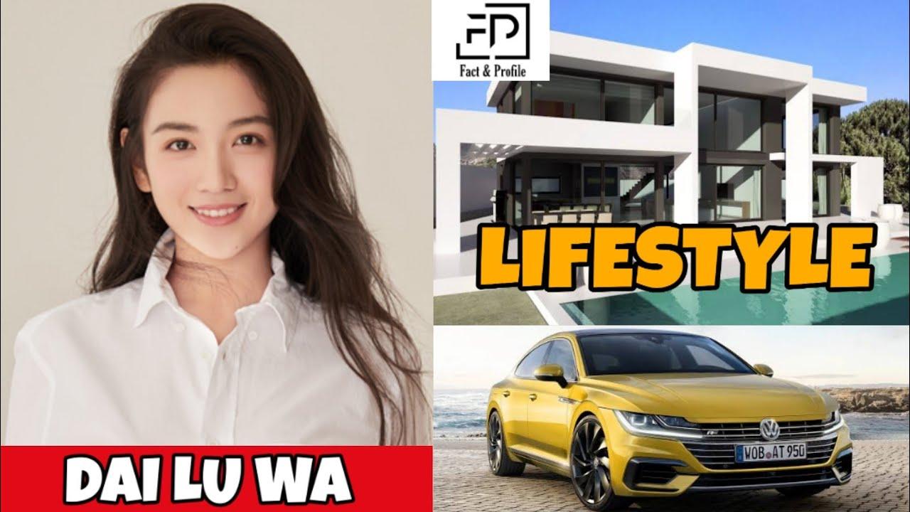 Download Dai Lu Wa (Love Crossed 2021) Lifestyle, Networth, Age, Boyfriend, Income, Facts, Hobbies, & More.