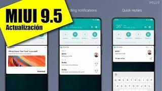 MIUI 9.5 - Novedades y dispositivos que actualizan!