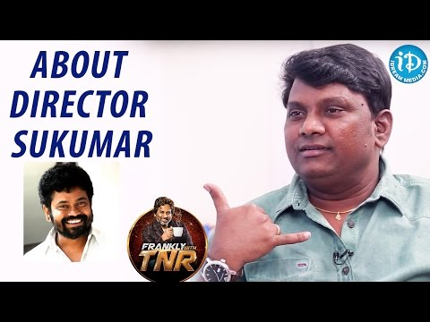 Thagubothu Ramesh About Director Sukumar || Frankly With TNR || Talking Movies With iDream