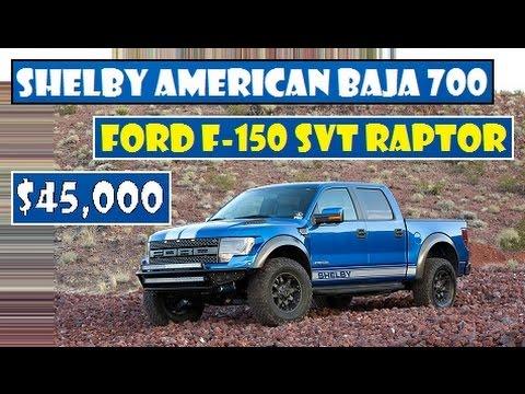 Shelby American Baja 700 Ford F 150 Svt Raptor Start Price At