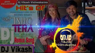 Guru randhawa : ishq tera - remix | dj song hard bass mix vikash vishwakarma ♫ song: ♫featuring & nushrat bharucha singer,...