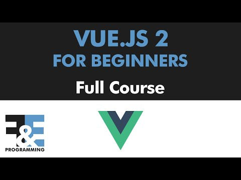 Vue.js 2 for beginners (Full Course)