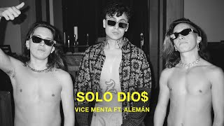 VICEMENTA x  Aleman -  SOLO DIO$ (OFFICIAL VIDEO)