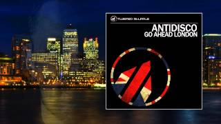 AntiDisco - Go Ahead London (radio edit(