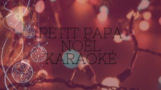 Petit Papa Noël- Karaoké