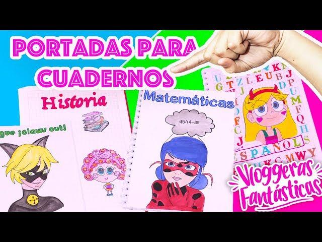PORTADAS para CUADERNOS en este REGRESO a CLASES, Decorar Cuadernos DIY - Vloggeras Fantásticas