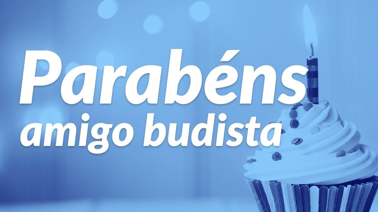 mensagem de aniversário budista - parabéns amigo budista
