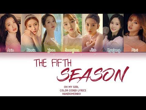 OH MY GIRL(오마이걸) - 'The Fifth Season(다섯 번째 계절) (SSFWL)' (Color Coded Lyrics Han/Rom/Indo/가사)