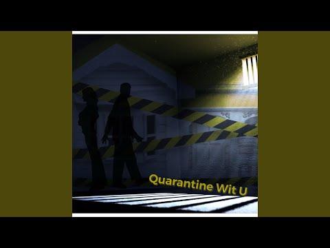 Quarantine Wit U (feat. Comar & Friends)