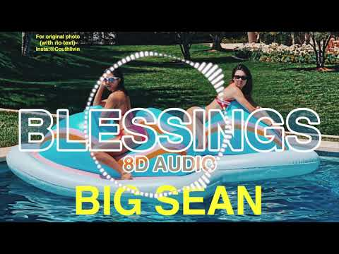 Big Sean - Blessings (8D AUDIO) ft. Drake, Kanye West *USE HEADPHONES*