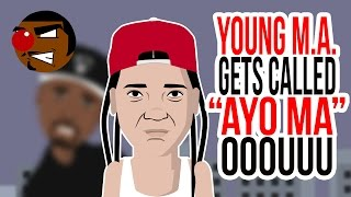 Young M.A. gets called AYO MA (OOOUUU)