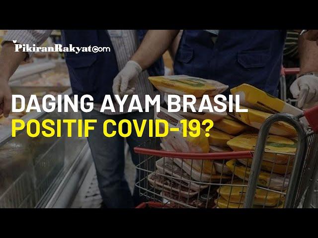Tiongkok Ungkap Daging Ayam yang Diimpor dari Brasil Positif Covid-19