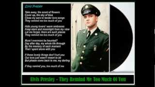 They Remind Me Too Much Of You - Elvis Presley