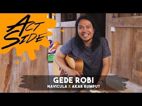 ACT SIDE: Gede Robi (Navicula x Akar Rumput)