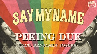 Peking Duk - Say My Name (feat. Benjamin Joseph)