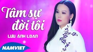 Tâm Sự Đời Tôi - Lưu Ánh Loan (MV OFFICIAL)