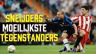 Sneijders Moeilijkste Tegenstanders: