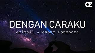 Gambar cover Dengan caraku~ Abigail feat Devano Danendra