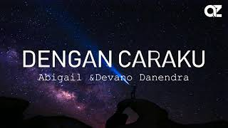 Download Dengan caraku~ Abigail feat Devano Danendra Mp3