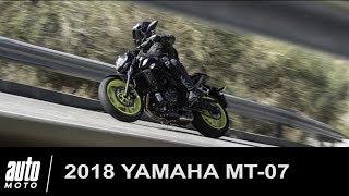 2018 YAMAHA MT-07 : 1er Essai AUTO-MOTO.COM