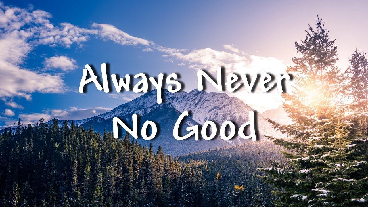Always Never - No Good (Lyrics)