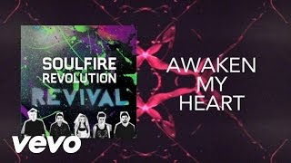 Soulfire Revolution - Awaken My Heart (Lyric Video)