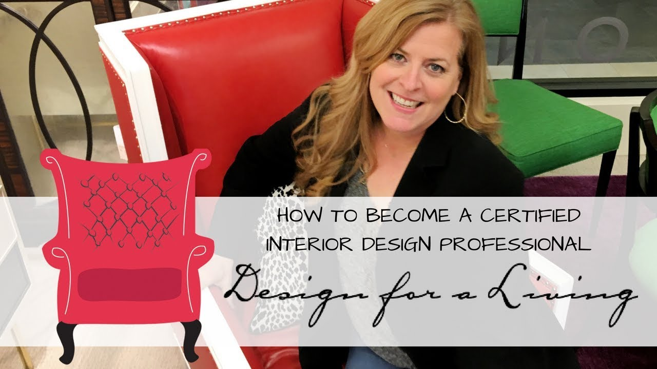 Learn How To Become A Certified Interior Design Professional