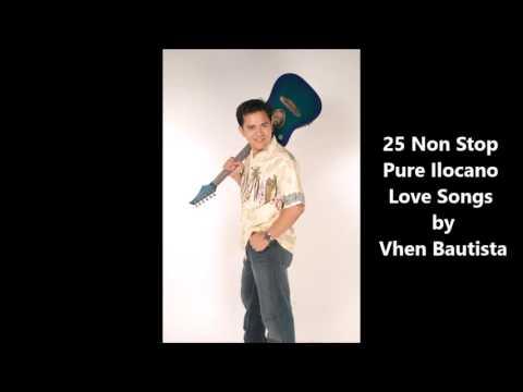 25 Non Stop All Original  Songs of Vhen Bautista - Ilocano Songs