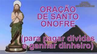 Oração Poderosa a Santo Onofre - Para pagar dívidas e ganhar dinheiro