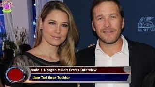 BODE + MORGAN MILLER: ERSTES INTERVIEW   DEM TOD IHRER TOCHTER