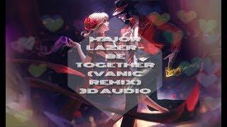 [3D AUDIO] Major Lazer - Be Together (feat. Wild Belle) (Vanic Remix)