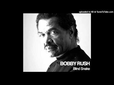 Bobby Rush - Blind Snake