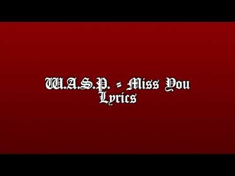 W.A.S.P. - Miss You (Lyrics)