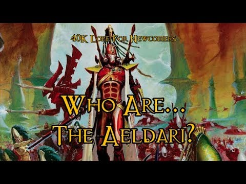 40K Lore For Newcomers - Who Are... The Aeldari? - 40K Theories