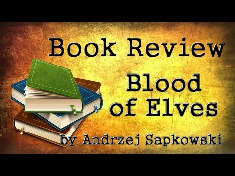 Book Review – Blood of Elves by Andrzej Sapkowski – Witcher 3