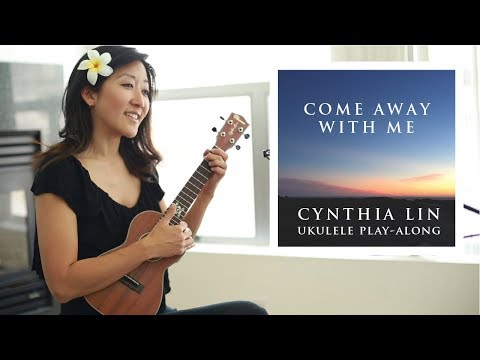 Come Away with Me  Cynthia Lin Beginner Ukulele PlayAlong