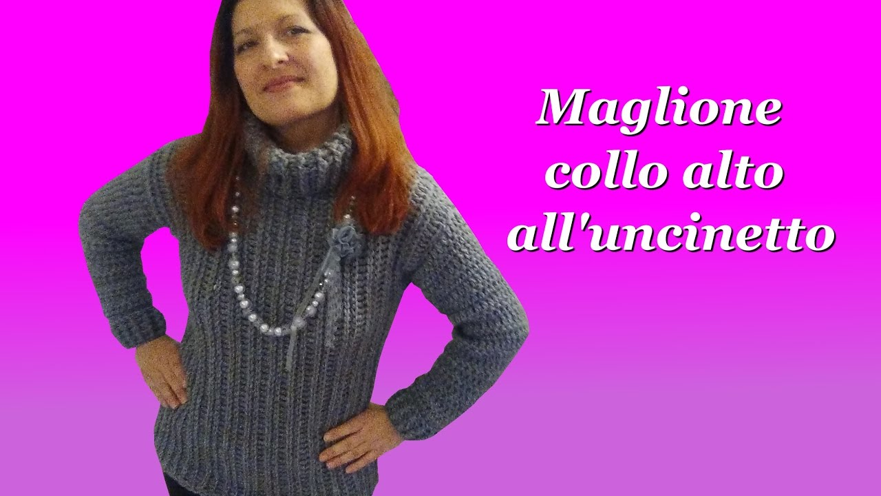 Maglione Collo Alto Alluncinetto Crochet High Collar Sweater Youtube