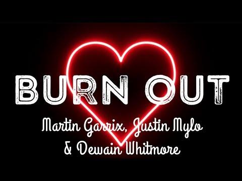 Martin Garrix & Justin Mylo - Burn Out (Lyrics) Ft. Dewain Whitmore