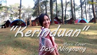 Download lagu KERINDUAN Music Cover DESY NINGNONG