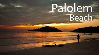 Palolem Beach  Palolem Goa