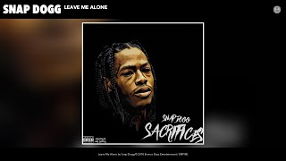 Snap Dogg - Leave Me Alone (Audio)